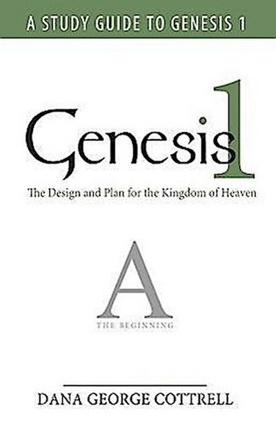 Genesis 1: The Design and Plan for the Kingdom of Heaven