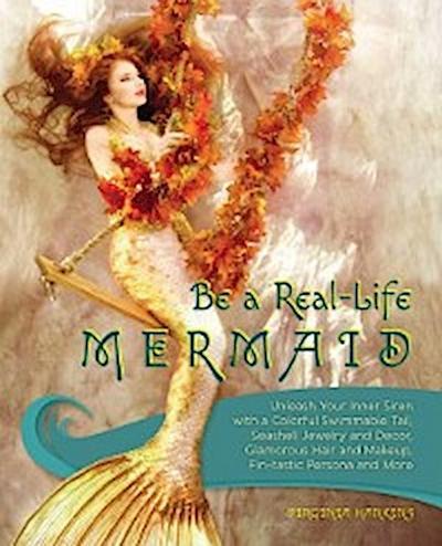 Be a Real-Life Mermaid