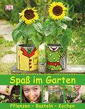 Spaß im Garten: Pflanzen - Basteln - Kochen