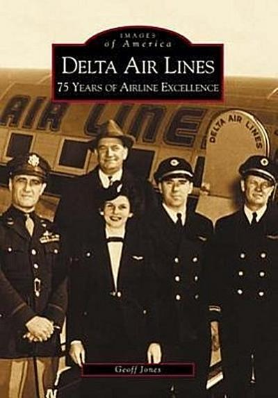 Delta Airlines:: 75 Years of Airline Excellence