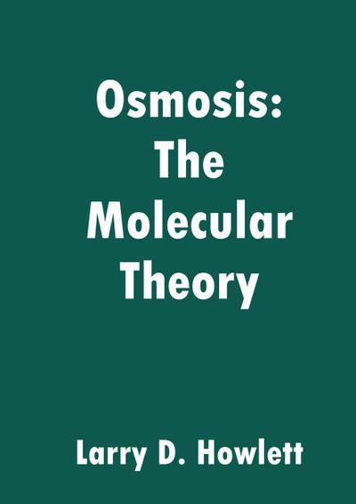 Osmosis: The Molecular Theory
