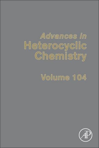 Advances in Heterocyclic Chemistry 104