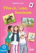 Pferde, Liebe, Abenteuer - Marliese Arold