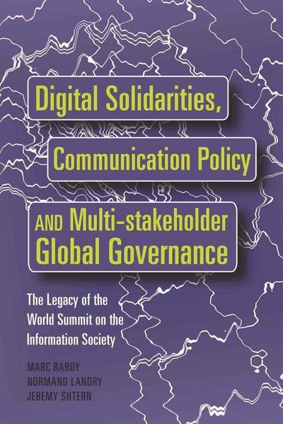 Digital Solidarities, Communication Policy and Multi-stakeholder Global Governance