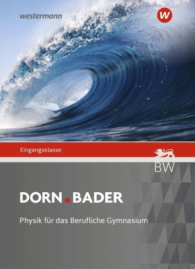 Dorn Bader Physik. Eingangsklasse: Schülerband. Für Baden-Württemberg