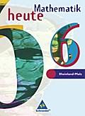 Mathematik heute. 6. Schuljahr. Schülerband. Euro-Ausgabe. Rheinland-Pfalz