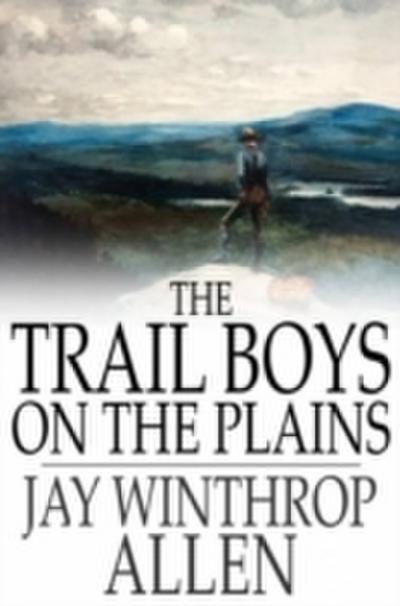 Trail Boys on the Plains