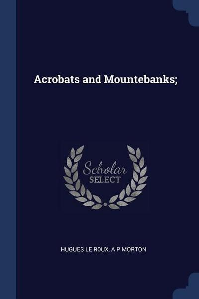 Acrobats and Mountebanks;