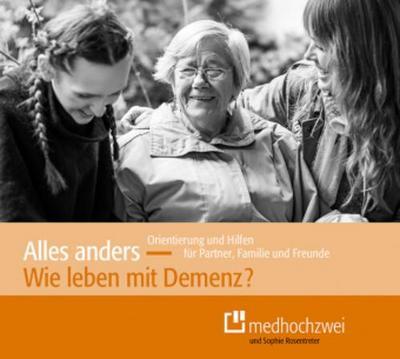 Alles anders - wie leben mit Demenz?