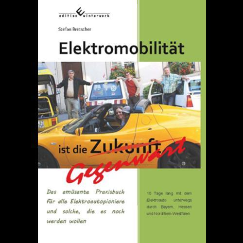 Elektromobilität ist die Gegenwart Stefan Bretscher