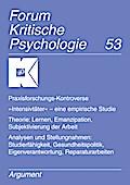 """Praxisforschungs-Kontroverse. """"Intensivtäter"""" – eine empirische Studie; Theorie: Lernen, Emanzipation, Subjektivierung der Arbeit; Analysen und Stellungnahmen: Studierfähigkeit, Gesundheitspolitik, Eigenverantwortung, Reparaturarbeiten"""
