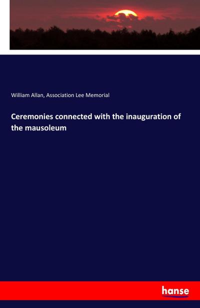 Ceremonies connected with the inauguration of the mausoleum