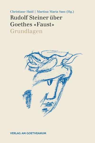 Rudolf Steiner über Goethes 'Faust' - Grundlagen