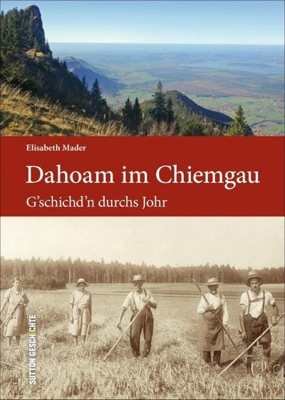 Dahoam im Chiemgau (Sutton Heimatarchiv)