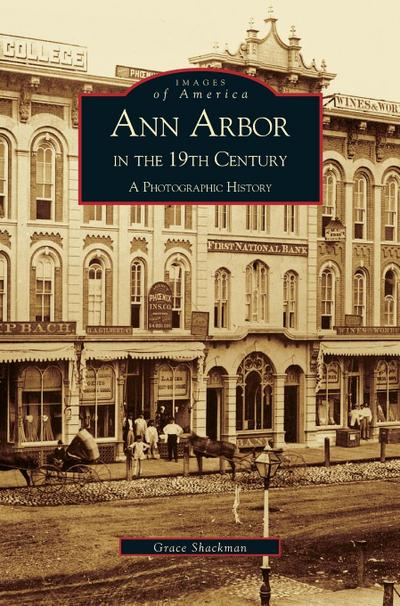 Ann Arbor in the 19th Century: A Photographic History