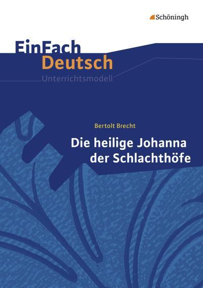 Die heilige Johanna der Schlachthöfe. EinFach Deutsch Unterrichtsmodelle