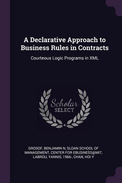 A Declarative Approach to Business Rules in Contracts: Courteous Logic Programs in XML