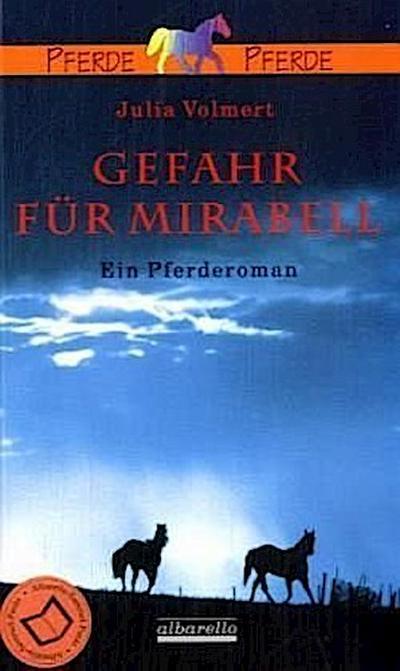 Gefahr für Mirabell; Ein Pferderoman; Deutsch; 1 farb. Foto, 18 Illustr.