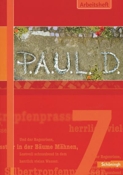 P.A.U.L. D. / Persönliches Arbeits- und Lesebuch Deutsch - Für Gymnasien und Gesamtschulen - Stammausgabe: P.A.U.L.D. - Persönliches Arbeits- und ... Gymnasien und Gesamtschulen: Arbeitsheft 7