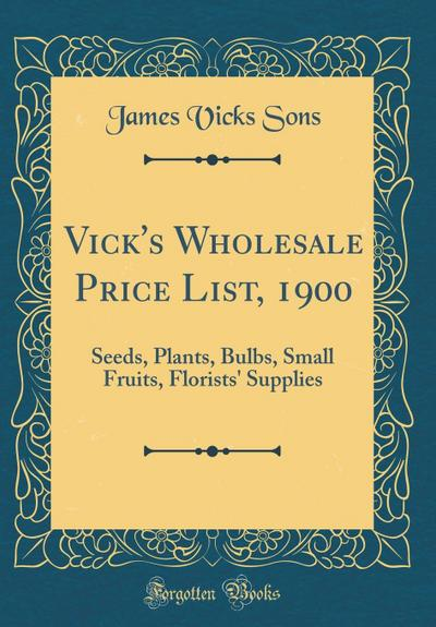 Vick's Wholesale Price List, 1900