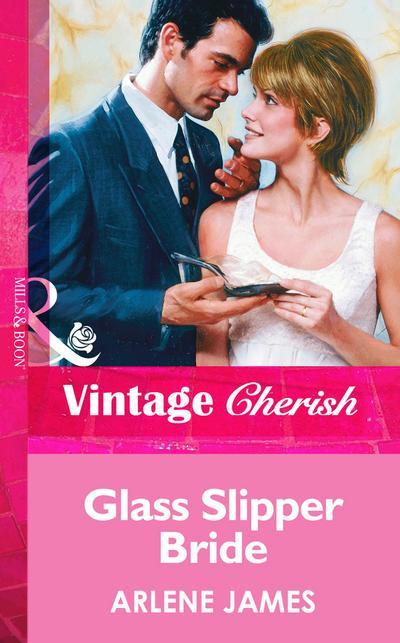 Glass Slipper Bride (Mills & Boon Vintage Cherish)