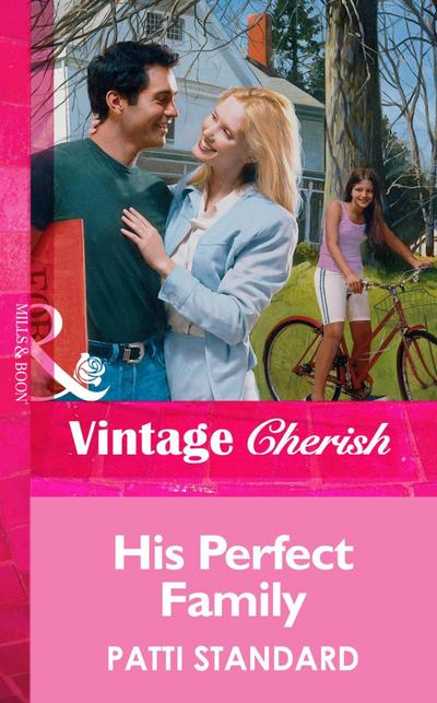 His Perfect Family (Mills & Boon Vintage Cherish)