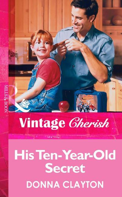 His Ten-Year-Old Secret (Mills & Boon Vintage Cherish)