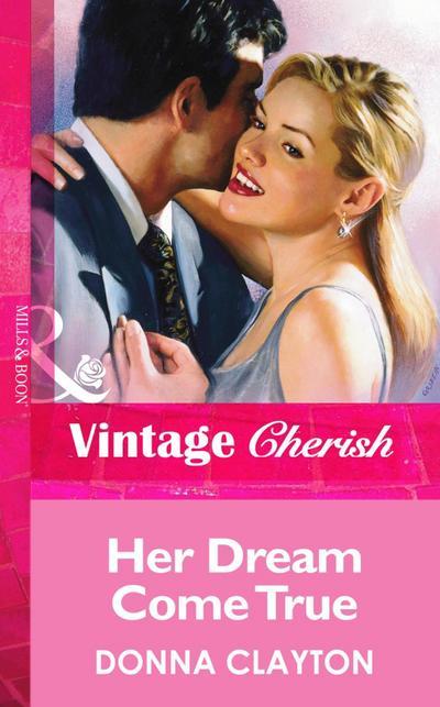 Her Dream Come True (Mills & Boon Vintage Cherish)