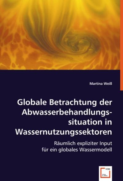 Globale Betrachtung der Abwasserbehandlungssituation in Wassernutzungssektoren