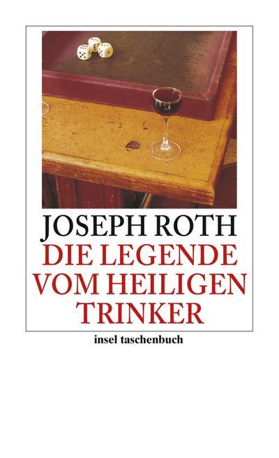 Die Legende vom heiligen Trinker: Erzählung (insel taschenbuch)