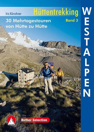 Hüttentrekking Band 3: Westalpen