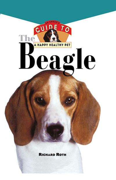 Beagle: An Owner's Guide to a Happy Healthy Pet