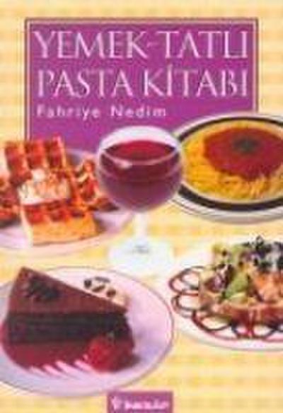 Yemek Tatli Pasta Kitabi: Komposto, Recel ve Soguk Mezeler - Salata ve Tursular