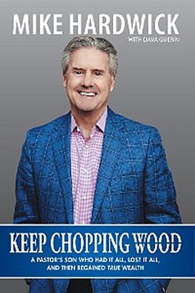 Keep Chopping Wood