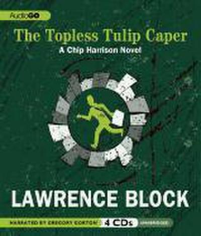 The Topless Tulip Caper: A Chip Harrison Novel