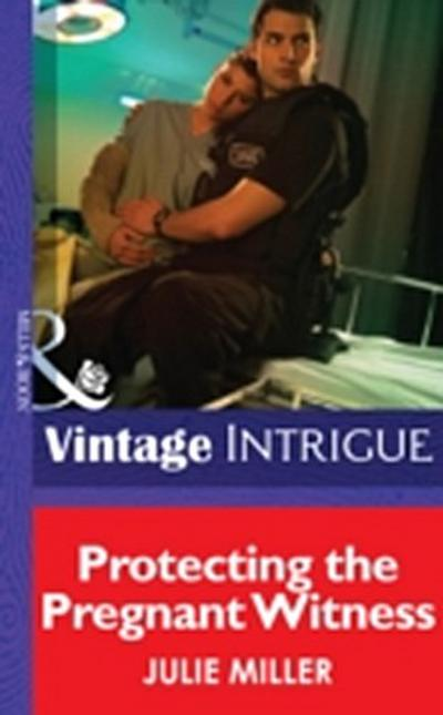 Protecting the Pregnant Witness (Mills & Boon Intrigue) (The Precinct: SWAT, Book 2)