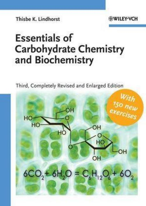 Essentials of Carbohydrate Chemistry and Biochemistry Thisbe K. Lindhorst