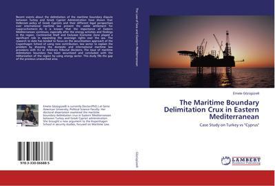 The Maritime Boundary Delimitation Crux in Eastern Mediterranean