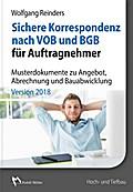 Sichere Korrespondenz nach VOB und BGB für Auftragnehmer - Musterdokumente zu Angebot, Abrechnung und Bauabwicklung