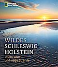Wildes Schleswig-Holstein; Inseln, Watt und w ...