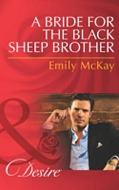Bride for the Black Sheep Brother (Mills & Boon Desire)