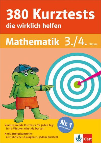 Klett 380 Kurztests, die wirklich helfen: Mathematik 3./4. Klasse (Die kleinen Lerndrachen): Die kleinen Lerndrachen, Mathematik 3./4. Klasse