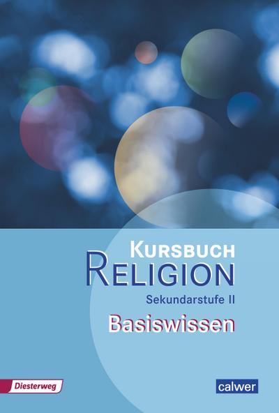 Kursbuch Religion Sekundarstufe II Basiswissen