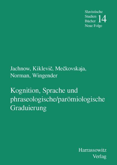 Kognition, Sprache und phraseologische /parömiologische Graduierung