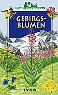 Gebirgsblumen   ; Ill. v. Locoste, Nathalie /Aus d. Franz. v. Schittenhelm, Elisabeth; Deutsch; , durchg. farb Ill. -