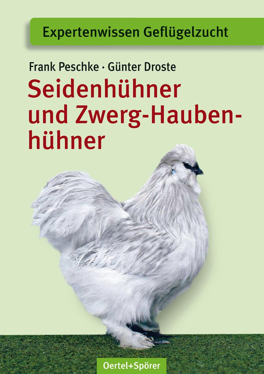 Seidenhühner und Zwerg-Haubenhühner Frank Peschke