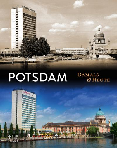 Potsdam Damals & heute