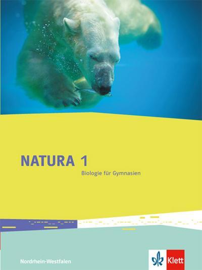Natura 1 - Biologie für Gymnasien. Schülerbuch 5./6. Schuljahr für Nordrhein-Westfalen