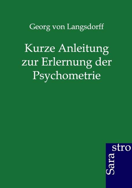 Kurze Anleitung zur Erlernung der Psychometrie Georg von Langsdorff