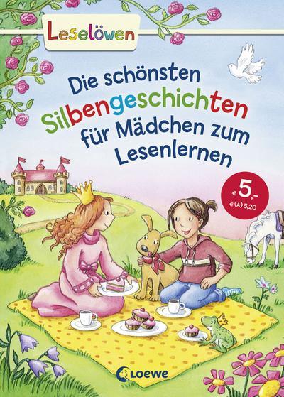 Die schönsten Silbengeschichten für Mädchen zum Lesenlernen
